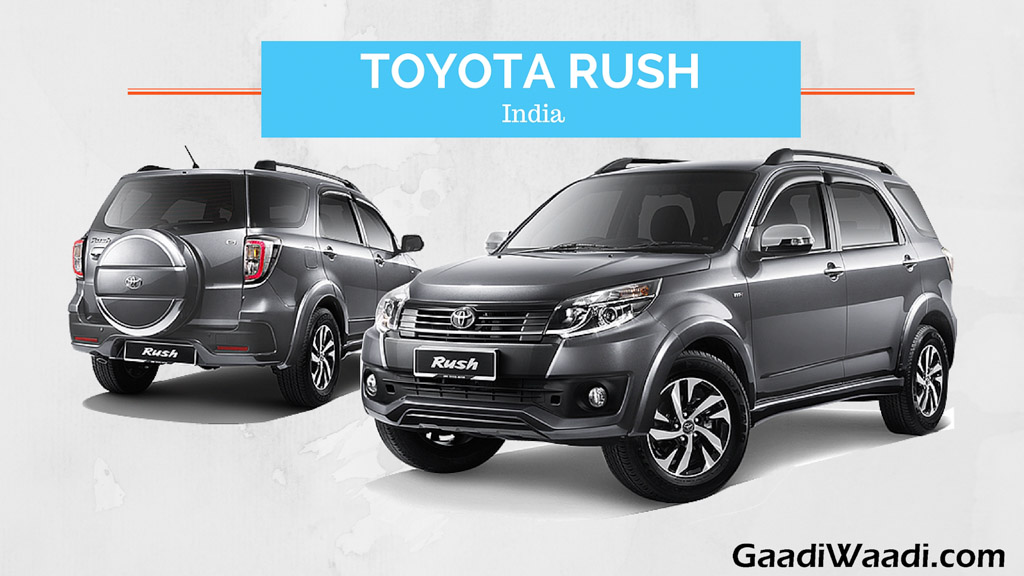 Toyota Rush Compact SUV India Launch, Specs, Pics, Price
