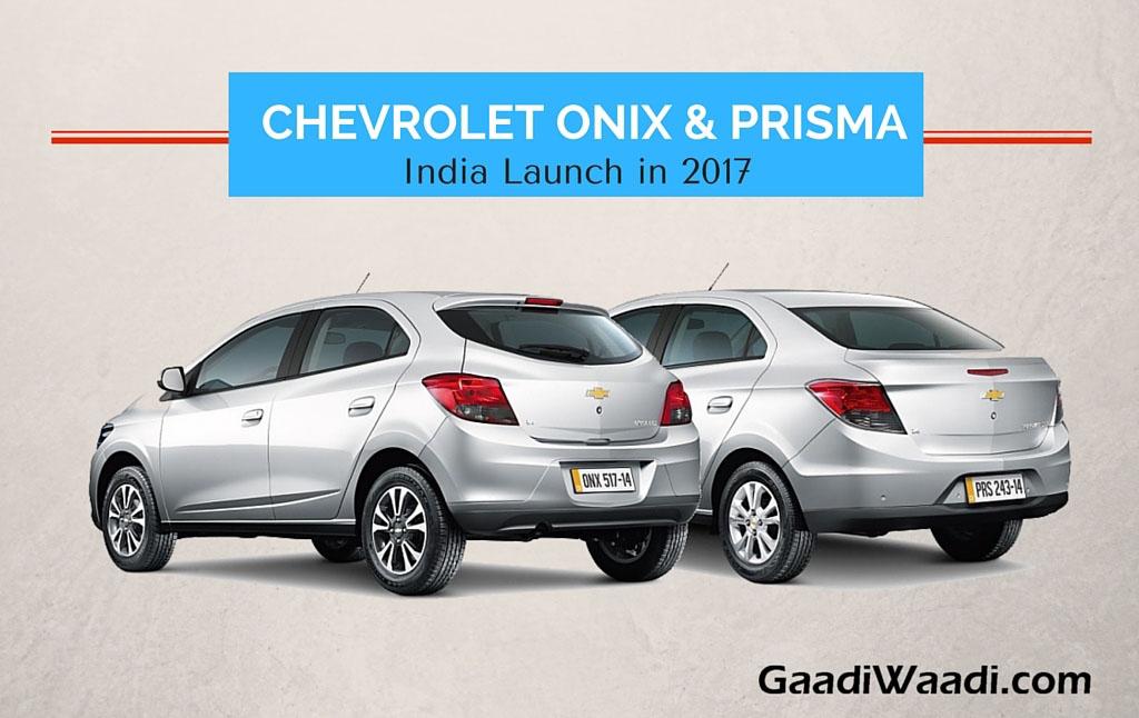 Chevrolet Onix And Prisma India Launch Date Specs Pics