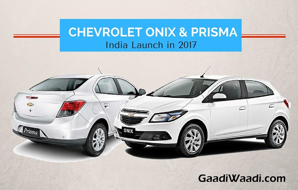 Chevrolet Onix And Prisma India Launch Date Specs Pics Features
