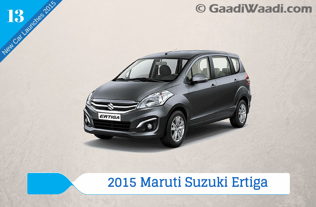 new car releases in 2015 indiaNew Car Launches in 2015 in India 2015 maruti ertiga facelift