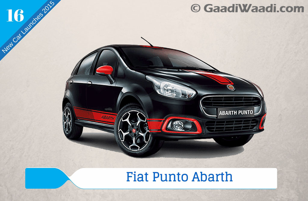 new car launches by fiatNew Car Launches in 2015 in India fiat punto abarth  Gaadiwaadicom