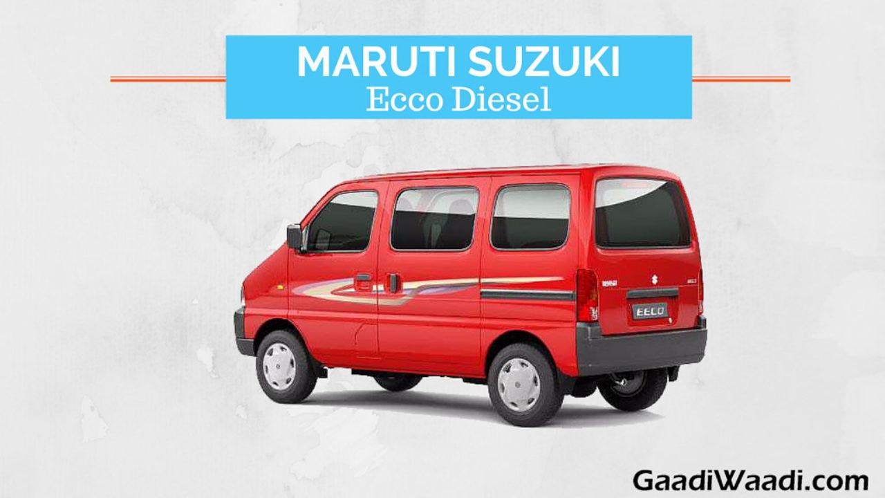 Maruti Eeco Diesel Launching Very Soon Specs Images Price