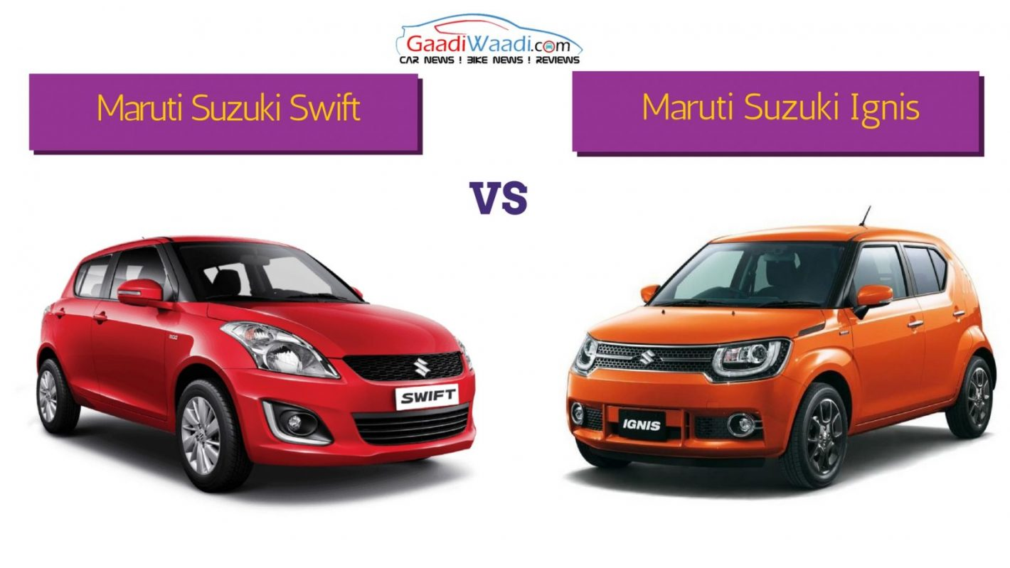 maruti suzuki swift vs maruti suzuki ignis will make for a tasty