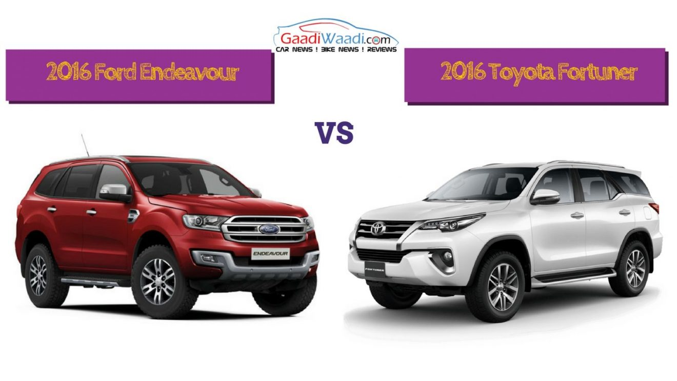 2016 Toyota Fortuner Vs 2016 Ford Endeavour Specs Comparison