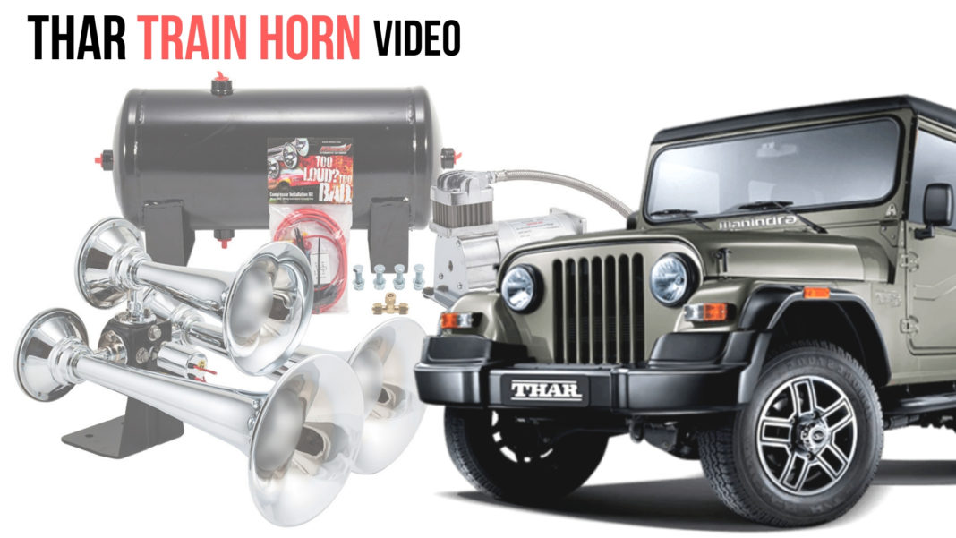 Rs. 1 lakh Train Horn On Mahindra Thar, India's Loudest Horn