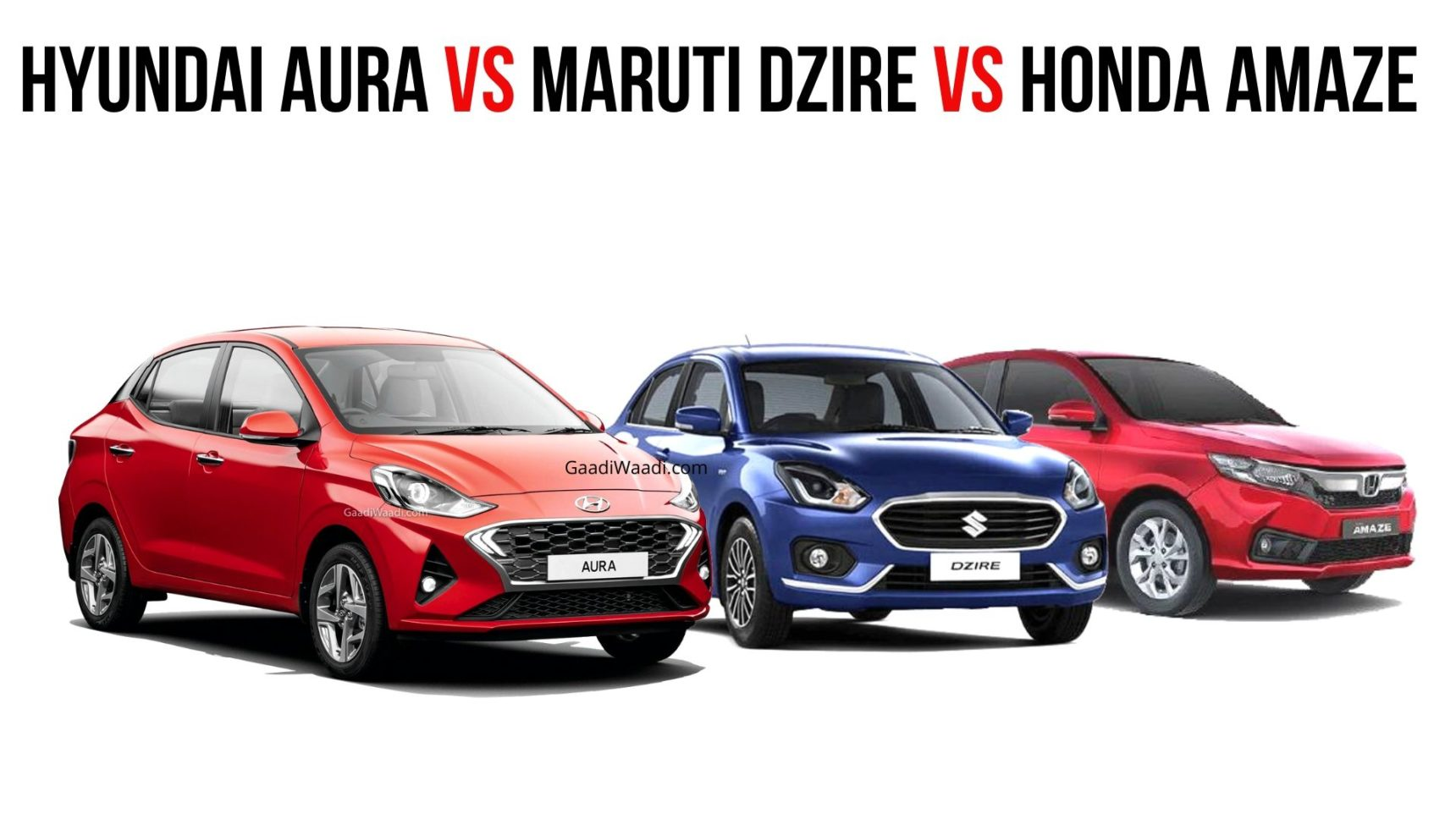 Hyundai Aura Vs Maruti Dzire Vs Honda Amaze – Specs and Features Comparison