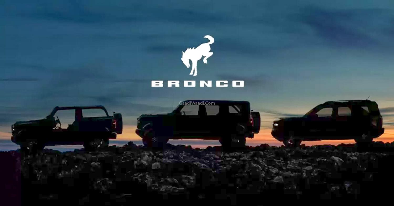 Upcoming Ford Bronco Range Teased Ahead Of July 13 Debut